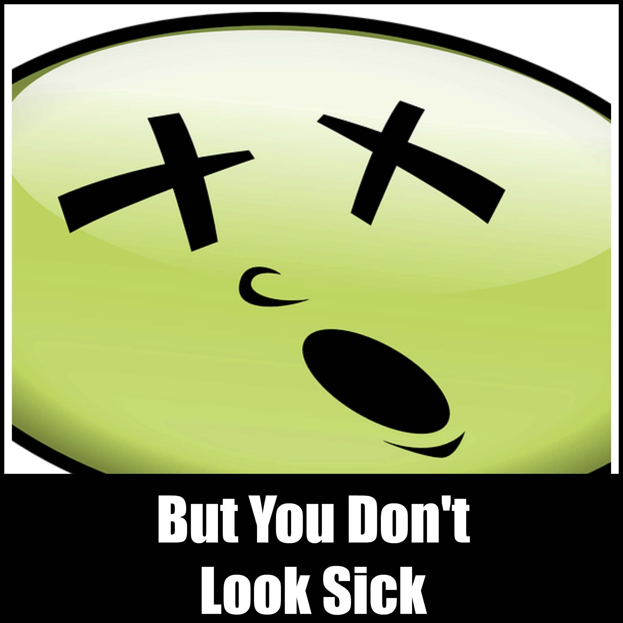 But you don't look sick with fibromyalgia