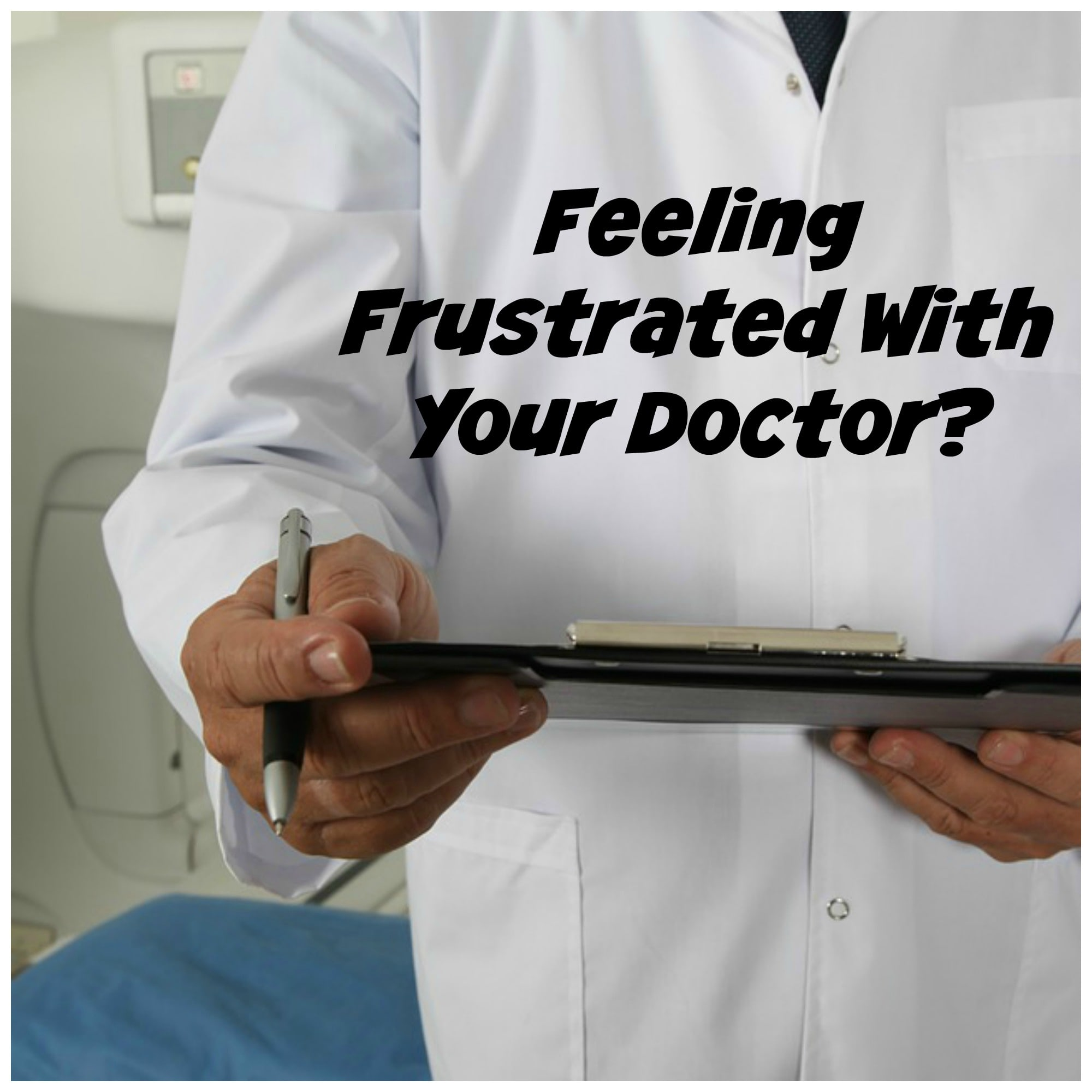 fibromyalgia - I'm frustrated with my doctor