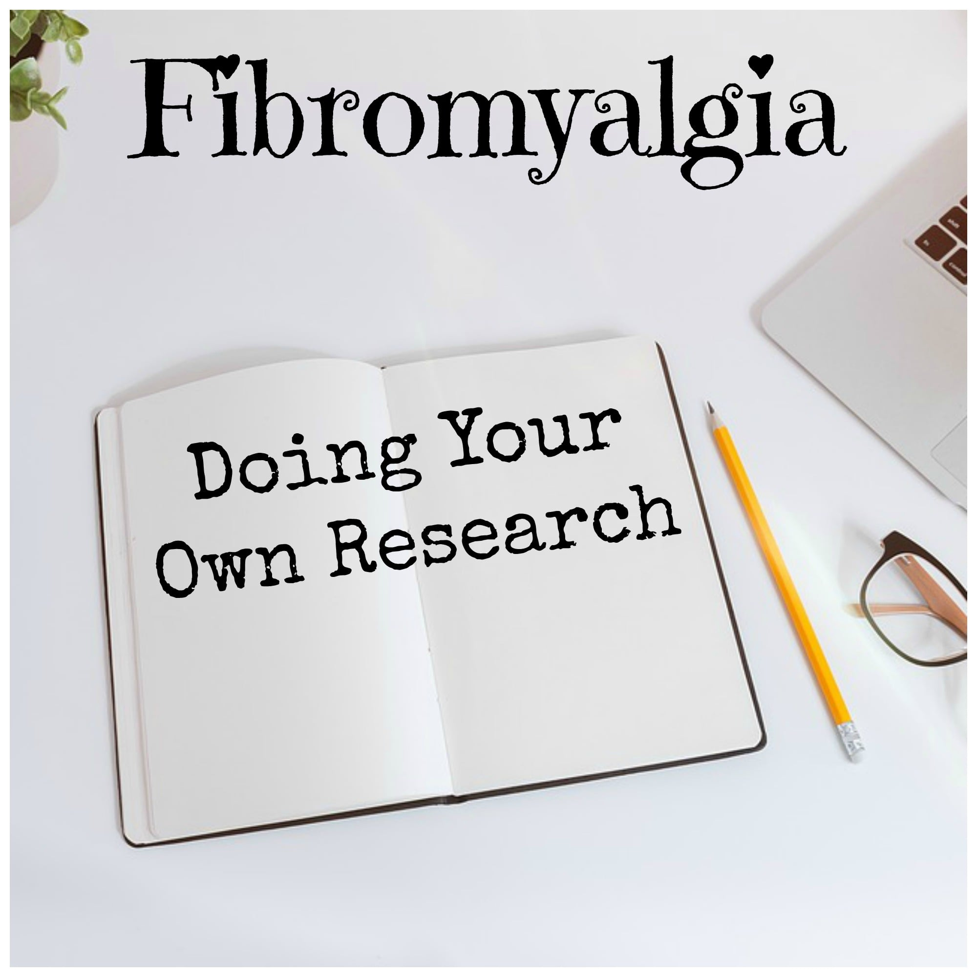 fibromyalgia doing your own research