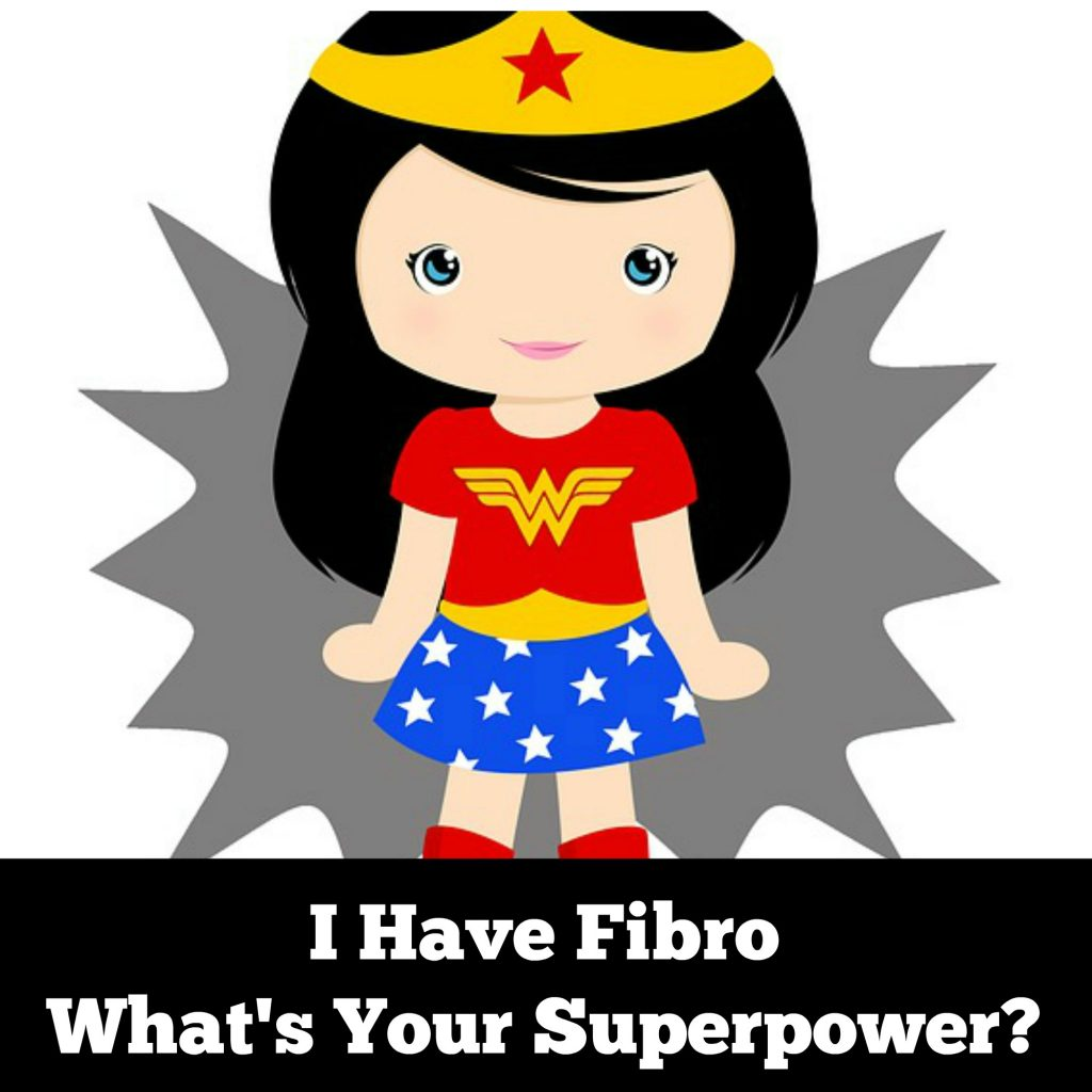 Fibro is my superpower